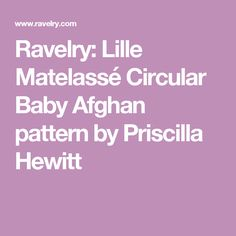 Ravelry: Lille Matelassé Circular Baby Afghan pattern by Priscilla Hewitt