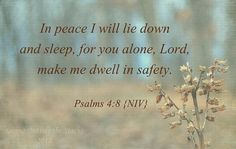 God is with me as I sleep. Every night, I am safe in Him.