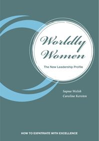 Expatriate experience is crucial for future leaders. The book Worldly Women combines many tools and exercises with the expert advice of women in senior level expatriate roles and serves as a personal coach to any woman interested in an expatriate assignment.
