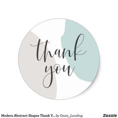 Modern Abstract Shapes Thank You Classic Round Sticker Thank You Stickers, Thank You Cards, Thank You Notes, Printable Stickers, Custom Stickers, Handwritten Type, Thank You Card Design, Thursday Quotes, Abstract Shapes