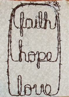 Barbed wire Faith Hope Love religious wreath word wall art rustic decor 21 x 12 inches. $17.95 http://www.ebay.com/itm/Barbed-wire-Faith-Hope-Love-religious-wreath-word-wall-art-rustic-decor-/261917426564?ssPageName=STRK:MESE:IT