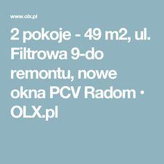 2 pokoje - 49 m2, ul. Filtrowa 9-do remontu, nowe okna PCV Radom • OLX.pl