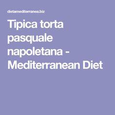 Tipica torta pasquale napoletana - Mediterranean Diet