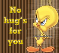 Funny Tweety Bird Quotes | Tweety Bird Graphics Code | Tweety Bird Comments & Pictures