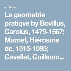 La geometrie pratiqve by Bovillus, Carolus, 1479-1567; Marnef, Hiérosme de, 1515-1595; Cavellat, Guillaume, d. 1576 or 7  Published 1566