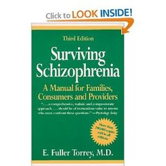 Surviving Schizophrenia: A Manual for Families, Consumers and Providers. One of the most stunning books out there on this poorly-understood disease.