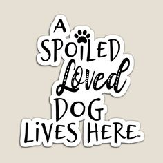 Cute Dog Quotes, Gifts For Dog Owners, Weird Holidays, Gift Quotes, Meaningful Gifts, Dog Life, Top Artists, Cute Dogs, Vibrant Colors