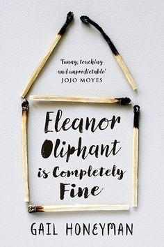 Eleanor Oliphant Is Completely Fine by Gail Honeyman, £12.99