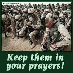 Please every prayer that is said needs to include our troops, their families and units and all the people they meet. God put a protective shield over each of them and their families, Amen! Thank You Lord.