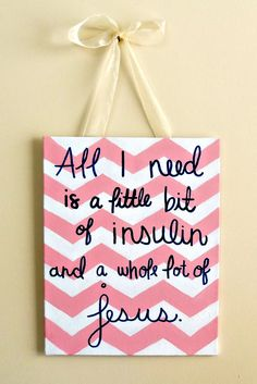 All I need is a little bit of insulin and a whole lot of Jesus!  JessCathDesigns, $12.95 #diabetes #insulin #Jesus #pinkchevron