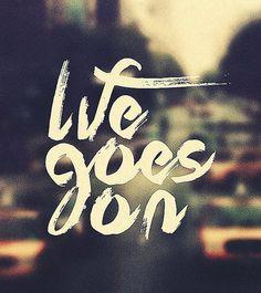La vida continúa. #palabras #words #frases
