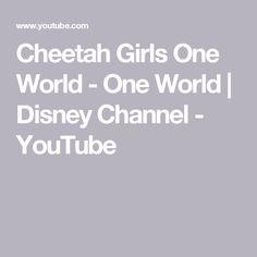 Cheetah Girls One World - One World | Disney Channel - YouTube