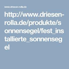http://www.driesen-rolla.de/produkte/sonnensegel/fest_installierte_sonnensegel