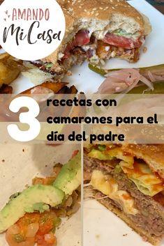 3 recetas con camarón para el día del padre - amandomicasa.com Sandwiches, Mexican, Ethnic Recipes, Food, Home, Cheese Stuffed Burgers, Cabbage Salad, Essen, Eten