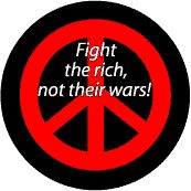 PEACE QUOTE: Fight the Rich Not Their Wars--PEACE SIGN T-SHIRT