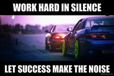 Success can be noisy! I make noise EVERYWHERE!!!!!!
