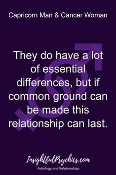 They do have a lot of essential differences, but if common ground can be made this relationship can last. / Capricorn Man & Cancer Woman