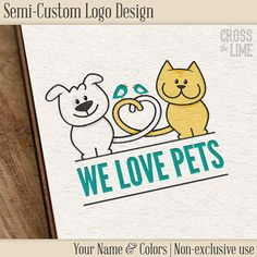 SemiCustom Logo  We Love Pets  Dog & Cat Logo by CrossTheLime, $59.00