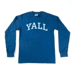 Texans don't need Yale University. If you grew up in Texas, you were already educated at Yall University. Show your school pride with this super comfortable Comfort Colors long sleeve t-shirt. Printed