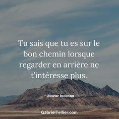 Tu sais que tu es sur le bon chemin lorsque regarder en arrière ne t'intéresse plus. #citation #citationdujour #proverbe #quote #frenchquote #pensées #phrases #french #français