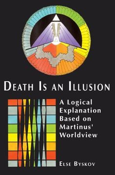Kindle https://www.amazon.com/Death-Illusion-Explanation-Martinus-Worldview-ebook/dp/B0058DI7EU/ref=asap_bc?ie=UTF8