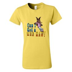 Can I Get A HeeHaw Ladies Tee only 15.95 at MyHeeHaw.Com