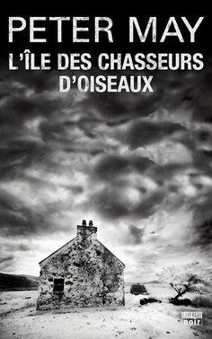 L'Ile des chasseurs d'oiseaux: Amazon.fr: Peter May, Jean-René Dastugue: Livres