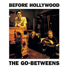 Cattle And Cane - The Go-Betweens