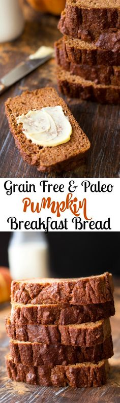 Perfectly simple and delicious Paleo Pumpkin Bread that's great alone as a breakfast bread or toasted with butter or nut butter. Packed with sweet pumpkin spice flavor it's hearty yet tender and moist and contains no dairy refined sugar or grains.