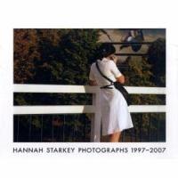 [Hannah Starkey]  Hannah Starkey, photographs 1997-2007 /  with an essay by Iwona Blazwick ; edited by Isabella Kullmann and Liz Jobey.