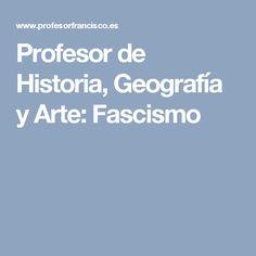 Profesor de Historia, Geografía y Arte: Fascismo