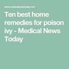 Ten best home remedies for poison ivy - Medical News Today