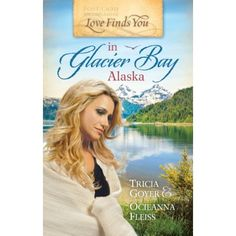 Love Finds You in Glacier Bay Alaska, coming Jan 1 by Tricia Goyer & Ocieanna Fleiss!