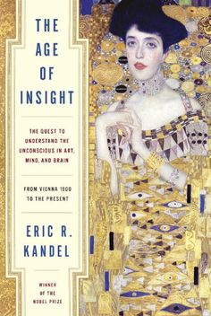 $40.00 The Age of Insight: The Quest to Understand the Unconscious in Art, Mind, and Brain, from Vienna 1900 to the Present