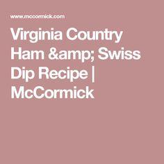 Virginia Country Ham & Swiss Dip Recipe | McCormick