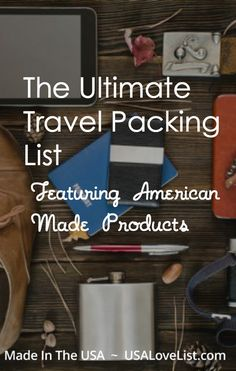 Ultimate Travel Packing List | Featuring American Made Products