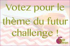Quel thème pour le prochain challenge? - Participerez-vous au nouveau challenge de Petit Citron?