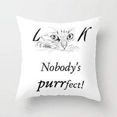 Nobody's Purrfect Deco Pillow Home & Deco Inspiration Ideas Gifts Inspire Others, Inspirational Gifts, Home Deco, Best Gifts, Lovers, Organization, Throw Pillows, Gift Ideas, Group