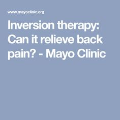 Inversion therapy: Can it relieve back pain? Treatment For Back Pain, Inversion Therapy, Inversion Table, Relieve Back Pain, No Equipment Workout, Clinic, Exercise, Health, Fitness