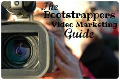 Video Marketing for Bootstrappers.
