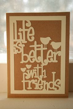 Handmade Greeting Card  Life is Better with friends