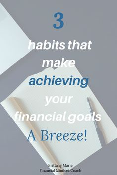 3-habits-that-will-make-reaching-your-financial-goals-easy-2