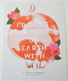 I wish I'd done everything on earth with you/Quote from The Great Gatsby 11 x 14 on Etsy, $46.00