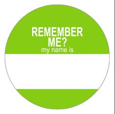 Hey, I found this really awesome Etsy listing at https://www.etsy.com/listing/193517315/remember-me-hello-my-name-is-name-tags