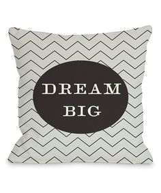 Take a look at this Gray & Black 'Dream Big' Zigzag Throw Pillow by OneBellaCasa on #zulily today!