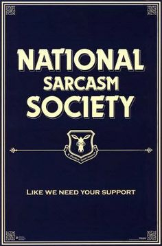 Funny Sarcasm Society Sign | Funny Joke Pictures