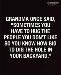 Sassy Quotes, Sarcastic Quotes, Wise Quotes, Great Quotes, Funny Quotes, Funny Memes, Jokes, Inspirational Quotes, Funny Grandma Quotes