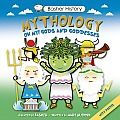 Mythology by Simon Basher: The myths and legends of the ancient world still fascinate and entertain people the world over. The timeless tales of gods and goddesses have a special appeal that has captured the attention of generations of children. Basher History: Mythology gives a fresh look to some...