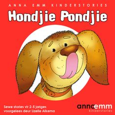 """Listen to Puppy Guppy's animal adventures. Seven stories for 2 to 5 year olds. Also available in Afrikaans as """"Hondjie Pondjie""""."""
