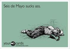 So DO have a fun, nonracist time. Just remember what no one tells you about Cinco de Mayo: So DO have a fun, nonracist time. Just remember what no one tells you about Cinco de Mayo: I Love To Laugh, Make Me Smile, Haha Funny, Lol, Funny Stuff, Funny Shit, Funny Things, Funny Sarcasm, Freaking Hilarious